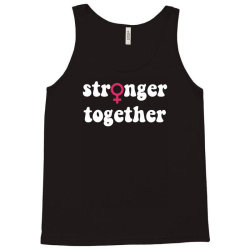 stronger together Tank Top | Artistshot