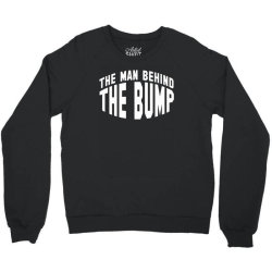 the man behind the bump Crewneck Sweatshirt | Artistshot