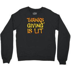 thanks giving is lit Crewneck Sweatshirt   Artistshot
