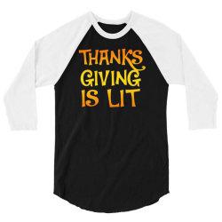 thanks giving is lit 3/4 Sleeve Shirt   Artistshot