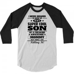 Super Cool Son Of A Freaking Awesome Mommy 3/4 Sleeve Shirt | Artistshot
