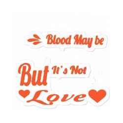 Step Mom Blood May Be Sticker Designed By Jackquelywestday