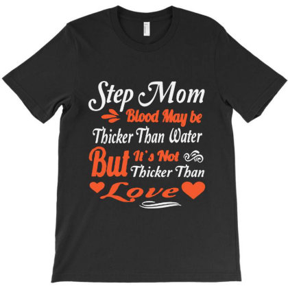 Step Mom Blood May Be T-shirt Designed By Jackquelywestday