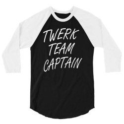 twerk team captain 3/4 Sleeve Shirt   Artistshot