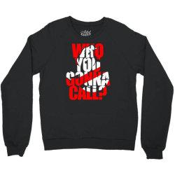 who you gonna call Crewneck Sweatshirt | Artistshot