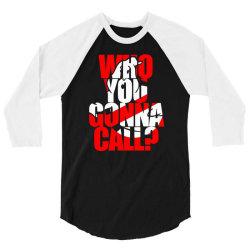 who you gonna call 3/4 Sleeve Shirt | Artistshot