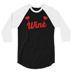 wine 3/4 Sleeve Shirt   Artistshot