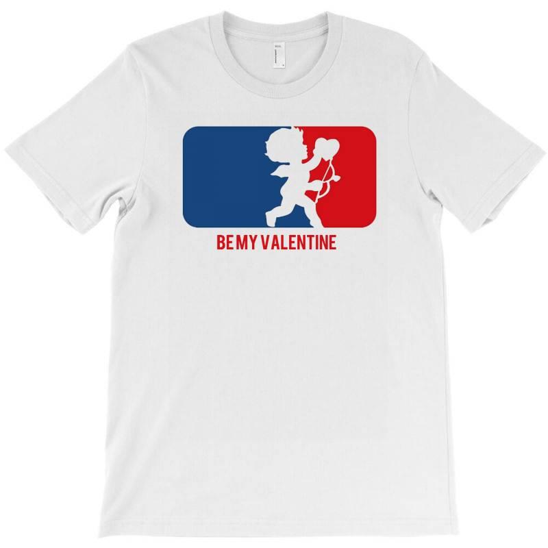 Be My Valentine T-shirt | Artistshot