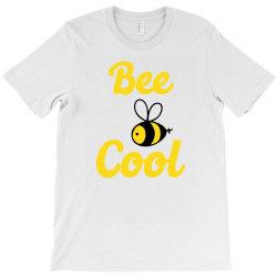 bee cool T-Shirt | Artistshot