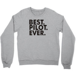 best pilot ever Crewneck Sweatshirt | Artistshot