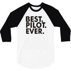 best pilot ever 3/4 Sleeve Shirt | Artistshot