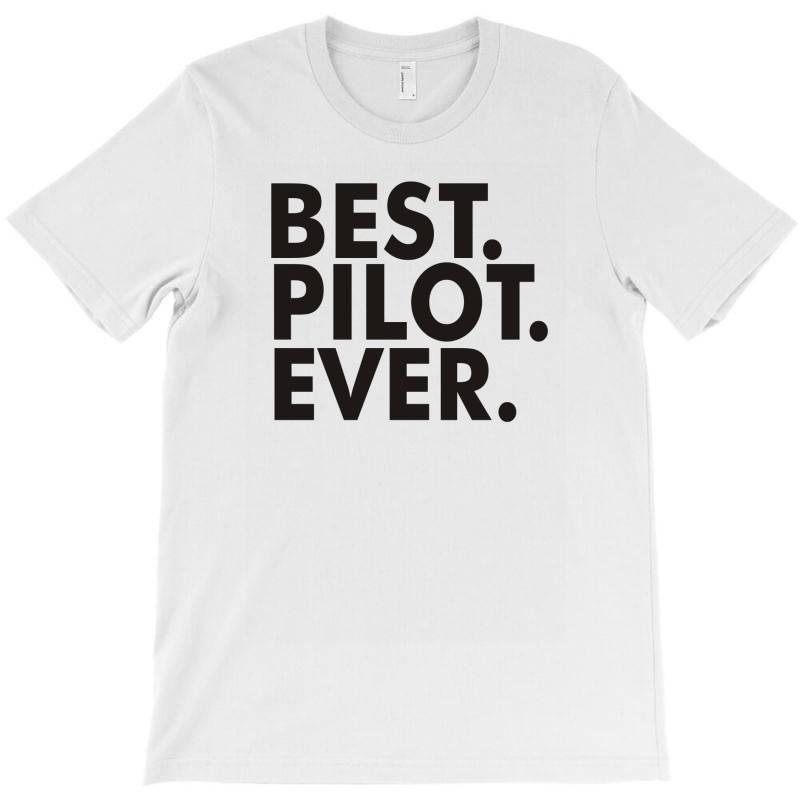 Best Pilot Ever T-shirt   Artistshot