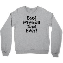 best pitbull dad ever Crewneck Sweatshirt | Artistshot