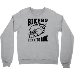 born to ride Crewneck Sweatshirt   Artistshot