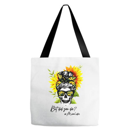 But Did You Die Tote Bags Designed By Jessicafreya