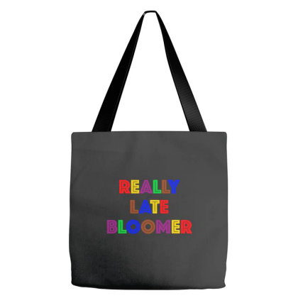 Really Late Bloomer Tote Bags Designed By Rosdiana Tees