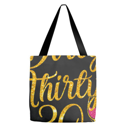 Dirty Thirty 30 Years Old 30th Birthday Party Gift Ideas T Shirt Tote Bags Designed By Nhan0105