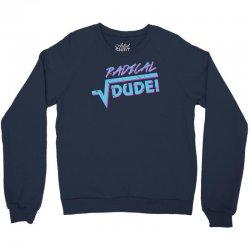 radical dude! Crewneck Sweatshirt | Artistshot