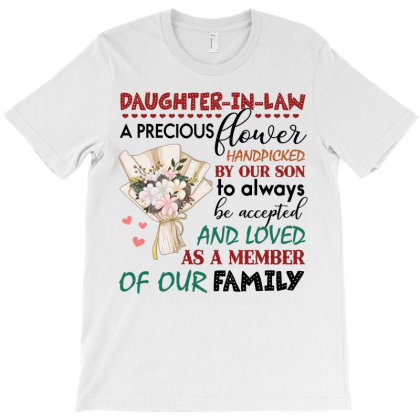 Daughter In Law A Precious Flower Handpicked By Our Son To Always To A T-shirt Designed By Hoainv
