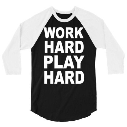 Work Out Play Hard Funny 3/4 Sleeve Shirt Designed By Wanzinx