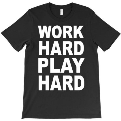 Work Out Play Hard Funny T-shirt Designed By Wanzinx