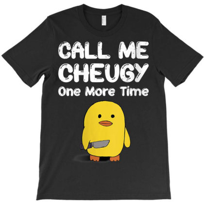 Cute Duck Call Me Cheugy One More Time T-shirt Designed By Koopshawneen