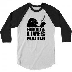 Gorilla Lives Matter 3/4 Sleeve Shirt   Artistshot