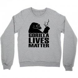 Gorilla Lives Matter Crewneck Sweatshirt   Artistshot