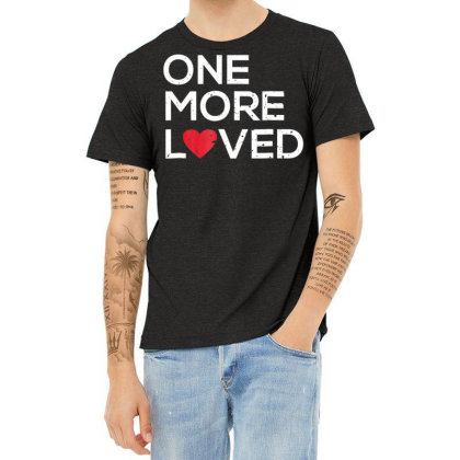 Adoption Awareness Shirt One More Loved For Adoptive Mom Dad Heather T-shirt Designed By Cuser0105