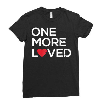 Adoption Awareness Shirt One More Loved For Adoptive Mom Dad Ladies Fitted T-shirt Designed By Cuser0105