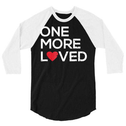 Adoption Awareness Shirt One More Loved For Adoptive Mom Dad 3/4 Sleeve Shirt Designed By Cuser0105