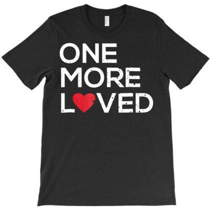 Adoption Awareness Shirt One More Loved For Adoptive Mom Dad T-shirt Designed By Cuser0105