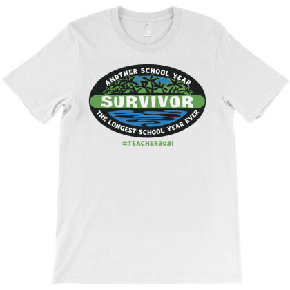Another School Year Survivor The Longest School Year Ever Teacher T-shirt Designed By Yourstyle