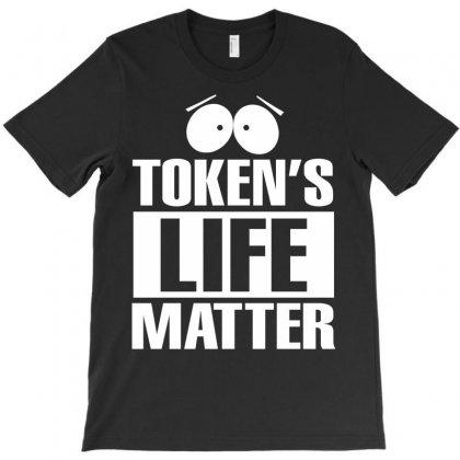 Tokens Life Matter T-shirt Designed By Tshiart