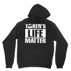 Tokens Life Matter Unisex Hoodie | Artistshot