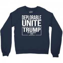 Deplorable Unite Trump For President 2016 Crewneck Sweatshirt | Artistshot