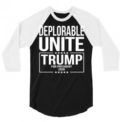 Deplorable Unite Trump For President 2016 3/4 Sleeve Shirt | Artistshot