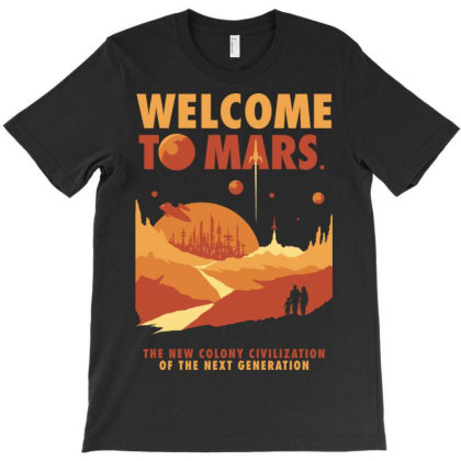 Welcom To Mars T-shirt Designed By Koopshawneen