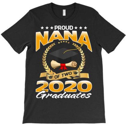 Proud Nana Of Two 2020 Graduates T-shirt Designed By Koopshawneen