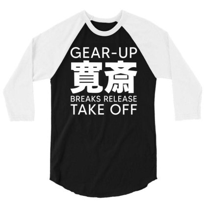 Gear Up Breaks Release Take Off 3/4 Sleeve Shirt Designed By Yourstyle