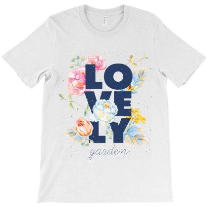 Lovely Garden, Flowers T-shirt Designed By Estore