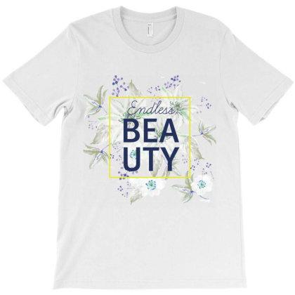 Endless Beauty, Flowers T-shirt Designed By Estore