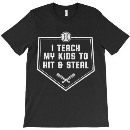 Baseball Dad Shirt   I Teach My Kids To Hit & Steal T-shirt Designed By Time0205