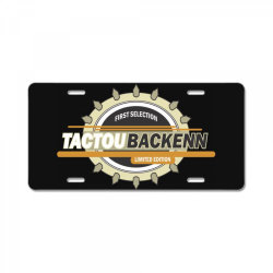 First selection, Tactou backenn, Limited edition License Plate | Artistshot