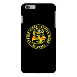 cobra kai   strike first   strike hard   no mercy iPhone 6 Plus/6s Plus Case   Artistshot