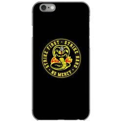 cobra kai   strike first   strike hard   no mercy iPhone 6/6s Case   Artistshot