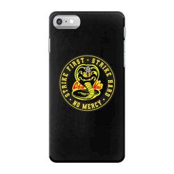 cobra kai   strike first   strike hard   no mercy iPhone 7 Case   Artistshot