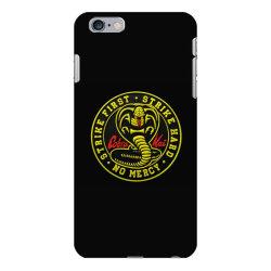cobra kai,   strike first,   strike hard,   no mercy, iPhone 6 Plus/6s Plus Case | Artistshot