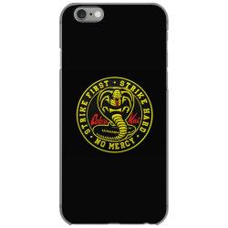 cobra kai,   strike first,   strike hard,   no mercy, iPhone 6/6s Case | Artistshot
