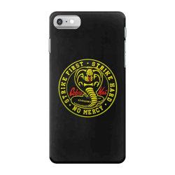 cobra kai,   strike first,   strike hard,   no mercy, iPhone 7 Case | Artistshot